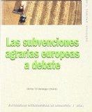 Portada de LAS SUBVENCIONES AGRARIAS EUROPEAS A DEBATE