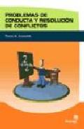Portada de PROBLEMAS DE CONDUCTA Y RESOLUCION DE CONFLICTOS: PAUTAS DE ACTUACION