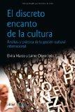 Portada de EL DISCRETO ENCANTO DE LA CULTURA: ANALISIS Y PRACTICA DE LA GESTION CULTURAL INTERNACIONAL