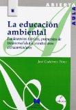 Portada de LA EDUCACION AMBIENTAL: FUNDAMENTOS TEORICOS, PROPUESTAS DE TRANSVERSALIDAD Y ORIENTACIONES EXTRACURRICULARES