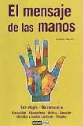 Portada de EL MENSAJE DE LAS MANOS: QUIROLOGIA-QUIROMANCIA