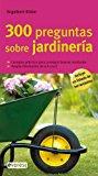 Portada de 300 PREGUNTAS SOBRE JARDINERIA