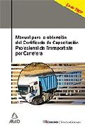 Portada de MANUAL PARA LA OBTENCION DEL CERTIFICADO DE CAPACITACION PROFESIONAL DE TRANSPORTISTA POR CARRETERA