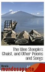 Portada de THE WEE STEEPLE`S GHAIST, AND OTHER POEMS AND SONGS