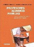 Portada de PROFESORES, ALUMNOS, FAMILIAS : 7 PASOS PARA UN NUEVO MODELO DE ESCUELA