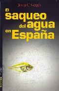 Portada de EL SAQUEO DEL AGUA EN ESPAÑA: UN PASEO MILITAR POR ESPAÑA Y PORTUGAL