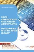 Portada de GRUPO ADMINISTRATIVO DE LA FUNCION ADMINISTRATIVA. SERVICIO DE SALUD DE LAS ILLES BALEARS . TEST PARTE JURIDICA
