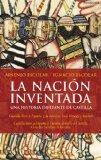 Portada de LA NACION INVENTADA: UNA HISTORIA DIFERENTE DE CASTILLA