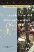 Portada de CUERPO DE PROFESORES TECNICOS DE FORMACION PROFESIONAL. SERVICIOSA LA COMUNIDAD. TEMARIO : ANIMACION SOCIOCULTURAL