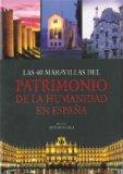 Portada de LAS 40 MARAVILLAS DEL PATRIMONIO DE LA HUMANIDAD EN ESPAÑA
