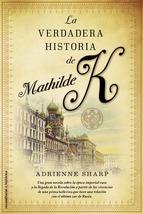 Portada de LA VERDADERA HISTORIA DE MATHILDE K