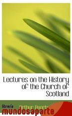 Portada de LECTURES ON THE HISTORY OF THE CHURCH OF SCOTLAND