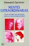 Portada de MENTES EXTRAORDINARIAS: CUATRO RETRATOS PARA DESCUBRIR NUESTRA PROPIA EXCEPCIONALIDAD