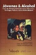 Portada de JOVENES & ALCOHOL: CONJUNTO DIDACTICO-AUDIOVISUAL PARA EDUCADORES, PSICOLOGOS, PADRES Y COLECTIVOS MEDIADORES