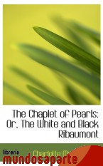 Portada de THE CHAPLET OF PEARLS: OR, THE WHITE AND BLACK RIBAUMONT