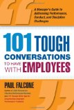 Portada de 101 TOUGH CONVERSATIONS TO HAVE WITH EMPLOYEES: A MANAGER'S GUIDE TO ADDRESSING PERFORMANCE, CONDUCT, AND DISCIPLINE CHALLENGES