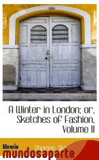 Portada de A WINTER IN LONDON; OR, SKETCHES OF FASHION, VOLUME II