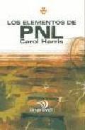 Portada de LOS ELEMENTOS DE PNL: QUE ES Y COMO UTILIZAR LA PROGRAMACION NEUROLINGÜISTICA