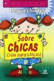 Portada de PEQUECHISTES SOBRE CHICAS SOLO PARA CHICOS