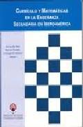 Portada de CURRICULO Y MATEMATICAS EN LA ENSEÑANZA SECUNDARIA EN IBEROAMERICA