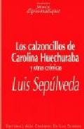 Portada de LOS CALZONCILLOS DE CAROLINA HUECHURABA Y OTRAS CRONICAS