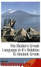 Portada de THE MODERN GREEK LANGUAGE IN IT`S RELATION TO ANCIENT GREEK