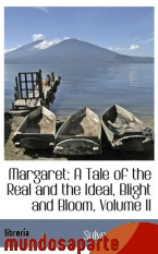 Portada de MARGARET: A TALE OF THE REAL AND THE IDEAL, BLIGHT AND BLOOM, VOLUME II