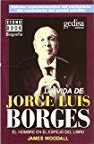 Portada de LA VIDA DE JORGE LUIS BORGES: EL HOMBRE EN EL ESPEJO DEL LIBRO
