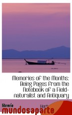 Portada de MEMORIES OF THE MONTHS: BEING PAGES FROM THE NOTEBOOK OF A FIELD-NATURALIST AND ANTIQUARY