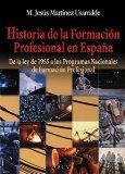 Portada de HISTORIA DE LA FORMACION PROFESIONAL EN ESPAÑA: DE LA LEY DE 1955A LOS PROGRAMAS NACIONALES DE FORMACION PROFESIONAL