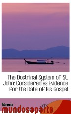 Portada de THE DOCTRINAL SYSTEM OF ST. JOHN: CONSIDERED AS EVIDENCE FOR THE DATE OF HIS GOSPEL
