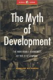 Portada de THE MYTH OF DEVELOPMENT: THE NON-VIABLE ECONOMIES OF THE 21ST CENTURY (GLOBAL ISSUES)