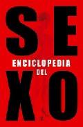 Portada de ENCICLOPEDIA DEL SEXO: LA GUIA MAS COMPLETA DEL PLACER SEXUAL