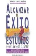 Portada de ALCANZAR EL EXITO EN LOS ESTUDIOS CON EL METODO CLEVERIE