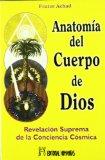 Portada de ANATOMIA DEL CUERPO DE DIOS: REVELACION SUPREMA DE LA CONCIENCIA COSMICA