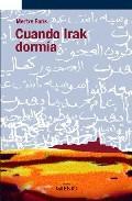 Portada de CUANDO IRAK DORMIA