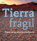 Portada de TIERRA FRAGIL: VISTAS DE UN MUNDO CAMBIANTE