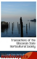 Portada de TRANSACTIONS OF THE WISCONSIN STATE HORTICULTURAL SOCIETY