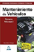 Portada de CUERPO DE PROFESORES TECNICOS DE FORMACION PROFESIONAL: MANTENIMIENTO DE VEHICULOS: TEMARIO: VOLUMEN I