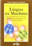 Portada de LINGUA EX MACHINA: LA CONCILIACION DE LAS TEORIAS DE DARWIN Y CHOMSKY SOBRE EL CEREBRO HUMANO