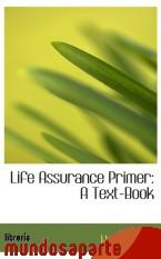Portada de LIFE ASSURANCE PRIMER: A TEXT-BOOK