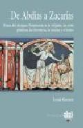 Portada de DE ABDIAS A ZACARIAS: TEMAS DEL ANTIGUO TESTAMENTO EN LA RELIGION, LAS ARTES PLASTICAS, LA LITERATURA, LA MUSICA Y EL TEATRO