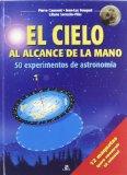Portada de EL CIELO AL ALCANCE DE LA MANO: 50 EXPERIMENTOS DE ASTRONOMIA