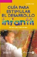 Portada de GUIA PARA ESTIMULAR EL DESARROLLO INFANTIL: DE LOS 3 A LOS 6 AÑOSDE EDAD