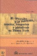 Portada de EL TRUQUITO Y LA MAROMA, COCAINA, TRAQUETEOS Y PISTOLOCOS EN NUEVA YORK: UNA ANTROPOLOGIA DE LA INCERTIDUMBRE Y LO PROHIBIDO
