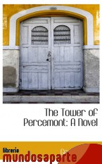 Portada de THE TOWER OF PERCEMONT: A NOVEL