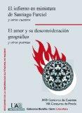 Portada de EL INFIERNO EN MINIATURA DE SANTIAGO FURCIEL Y OTROS CUENTOS; EL AMOR Y SU DESCONSIDERACION GEOGRAFICA Y OTROS POEMAS