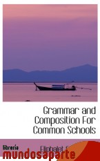 Portada de GRAMMAR AND COMPOSITION FOR COMMON SCHOOLS