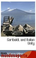 Portada de GARIBALDI, AND ITALIAN UNITY