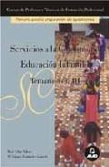 Portada de CUERPO DE PROFESORES TECNICOS DE FORMACION PROFESIONAL. SERVICIOSA LA COMUNIDAD: TEMARIO : EDUCACION INFANTIL I